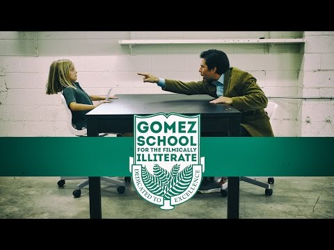 The Gomez School for the Filmically Illiterate