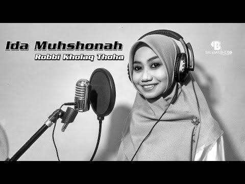 Ida Muhshonah - Robbi Kholaq Thoha