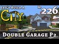 How To Build A City :: Minecraft :: Double Garage P2 :: E226