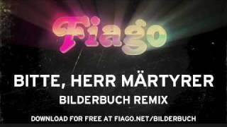Bilderbuch - Bitte, Herr Märtyrer (Fiago Remix)