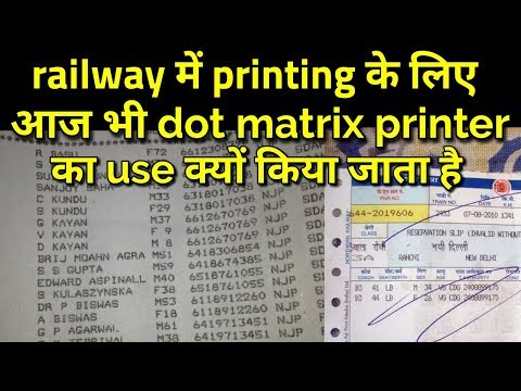Why does indian railway still use dot matrix printing ?