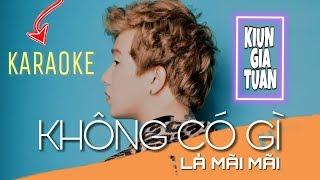 Karaoke | Không Có Gì Là Mãi Mãi Mãi | Beat Chuẩn - Kiun Gia Tuấn