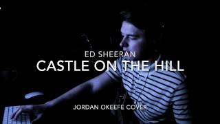 Ed Sheeran Castle On The Hill | Jordan O