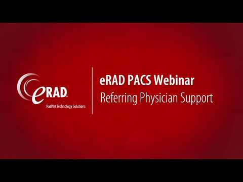 eRAD PACS Webinar: Referring Physician Support