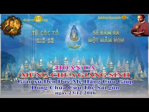 Giáo xứ Đền Đức Mẹ Hằng Cứu Giúp_Dòng Chúa Cứu Thế Sài Gòn - Hoan Ca Mừng Chúa Giáng Sinh 2016