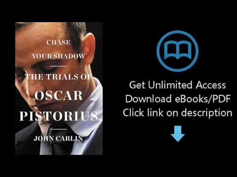 Download Chase Your Shadow: The Trials of Oscar Pistorius [P.D.F]