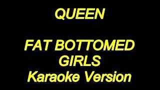 Queen - Fat Bottomed Girls (Karaoke Lyrics) NEW!!