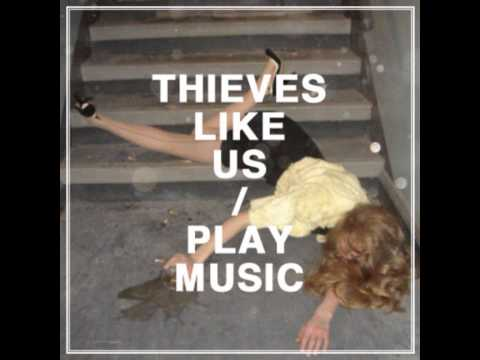 Thieves Like Us - Drugs In My Body 【HQ】