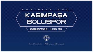 Hazırlık Maçı | Kasımpaşa - Boluspor