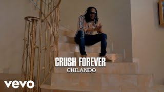 Chilando - Crush Forever