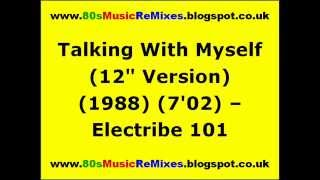 "Talking With Myself (12"" Version) - Electribe 101"