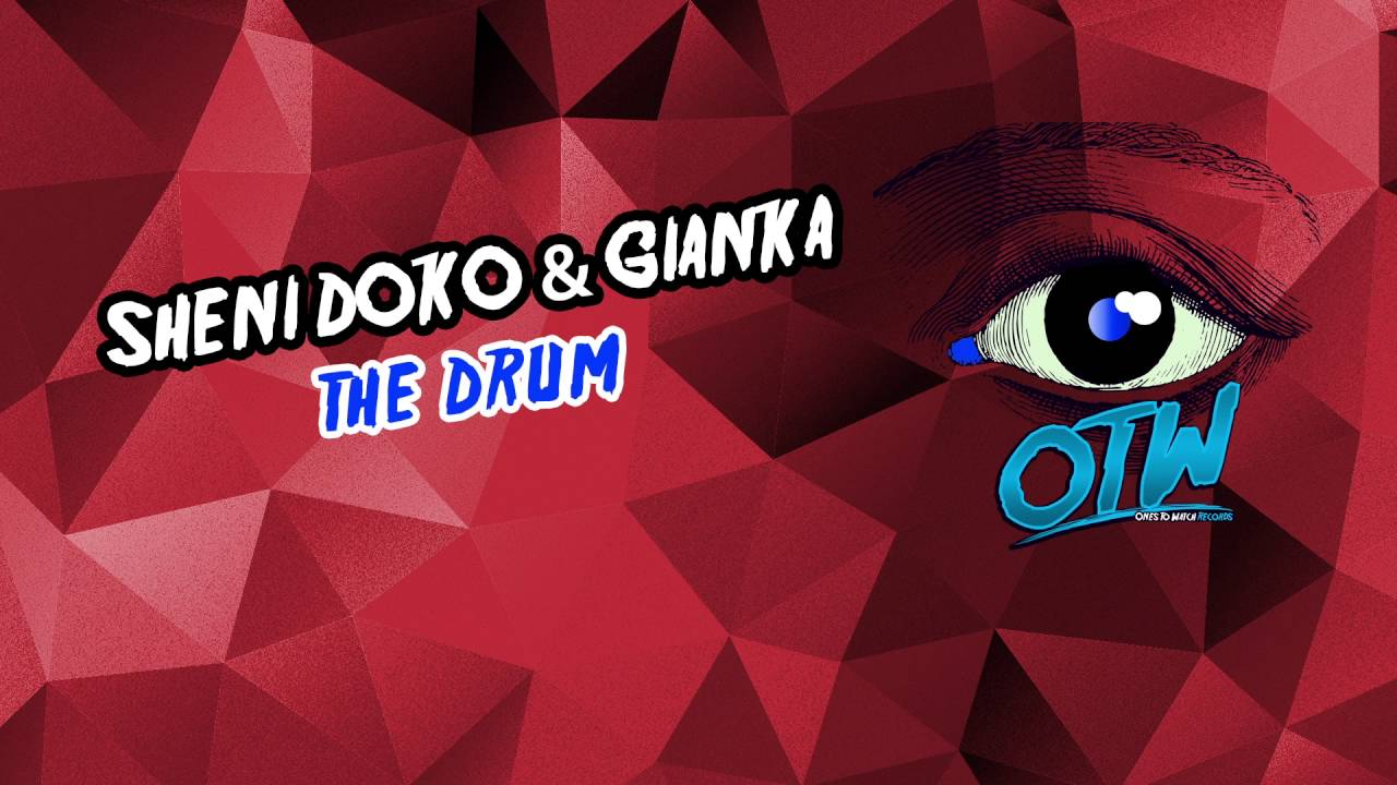 Sheni Doko & Gianka - The Drum (Out Now) (Free Download)