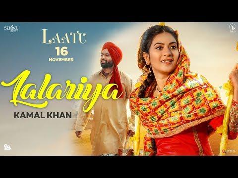 Lalariya - Kamal Khan | Laatu | Gagan Kokri, Aditi Sharma | Jatinder Shah | Punjabi Love Song 2018