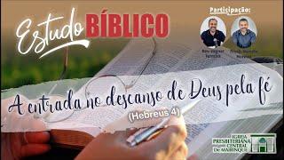 Estudo Bíblico - A entrada no descanso de Deus pela fé (Hebreus 4)