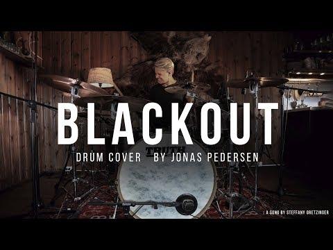 BLACKOUT - Steffany Gretzinger (Drum Cover By Jonas Pedersen)