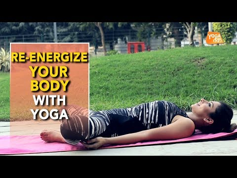 Yoga To Re-energize Mind, Body And Soul | Reclined Bound Angle Pose | Yoga Tak