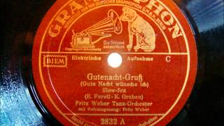 Orchester Fritz Weber - Gutenacht Gruß - Slow Fox - 1938