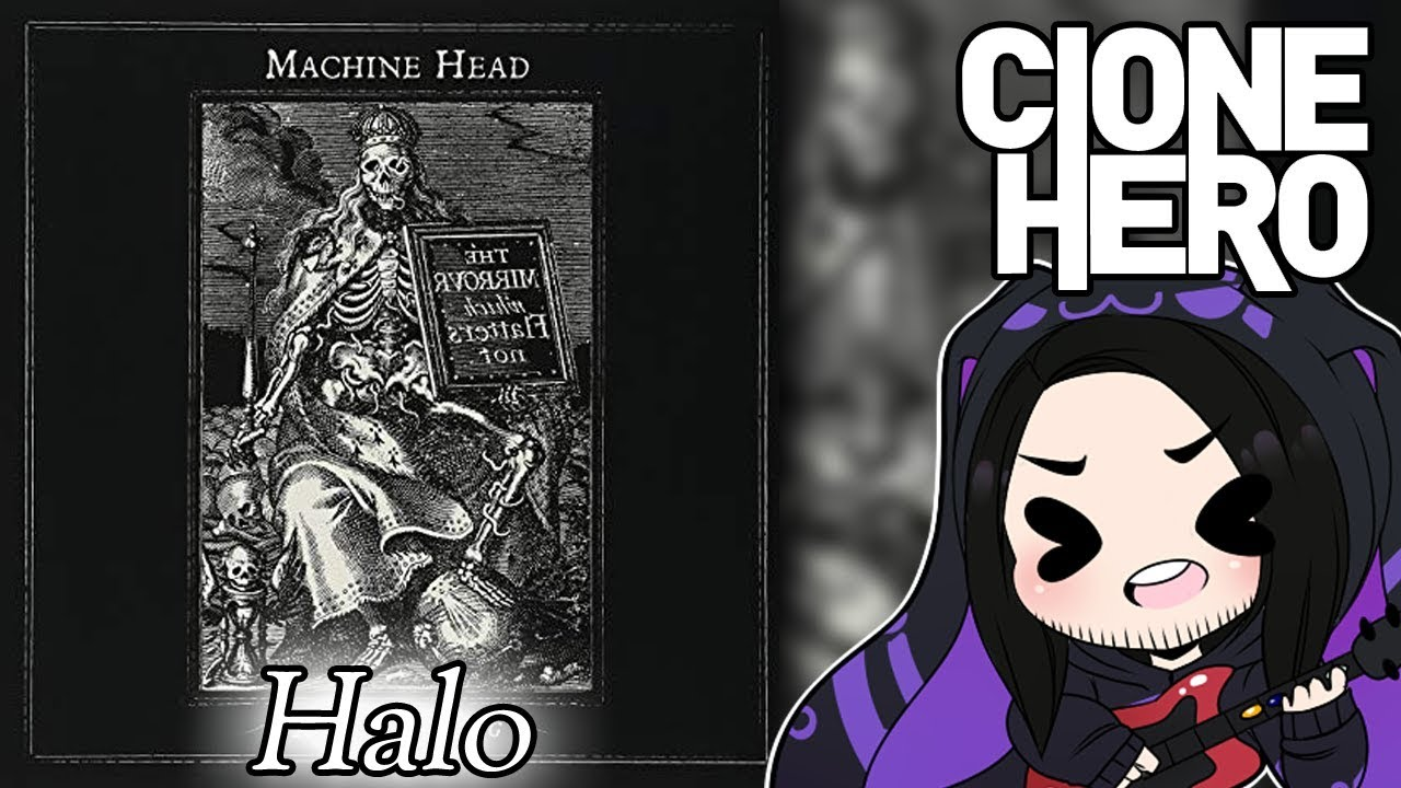 Halo - Machine Head | Clone Hero Preview by HaloMillennium