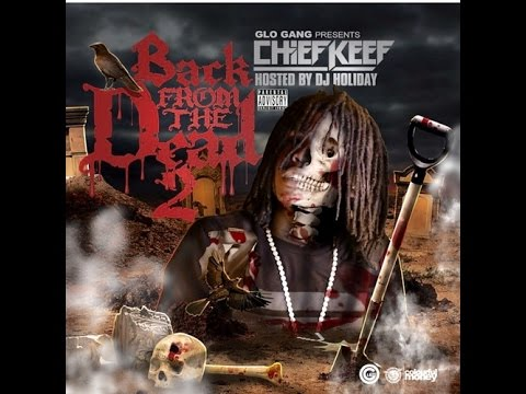 Chief Keef (@ChiefKeef) - Back From The Dead 2 (#BFTD2) [full mixtape]