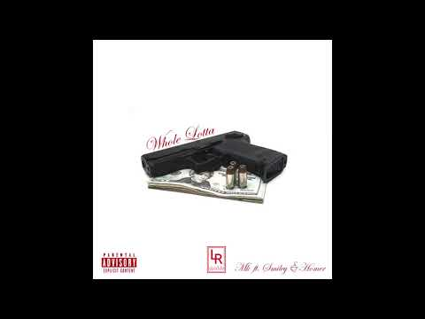 Whole Lotta - MK ft Smiley & Homie61st