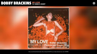 Bobby Brackins - My Love (Audio) (feat. Marc E. Bassy)