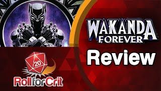 Wakanda Forever Review | Roll For Crit