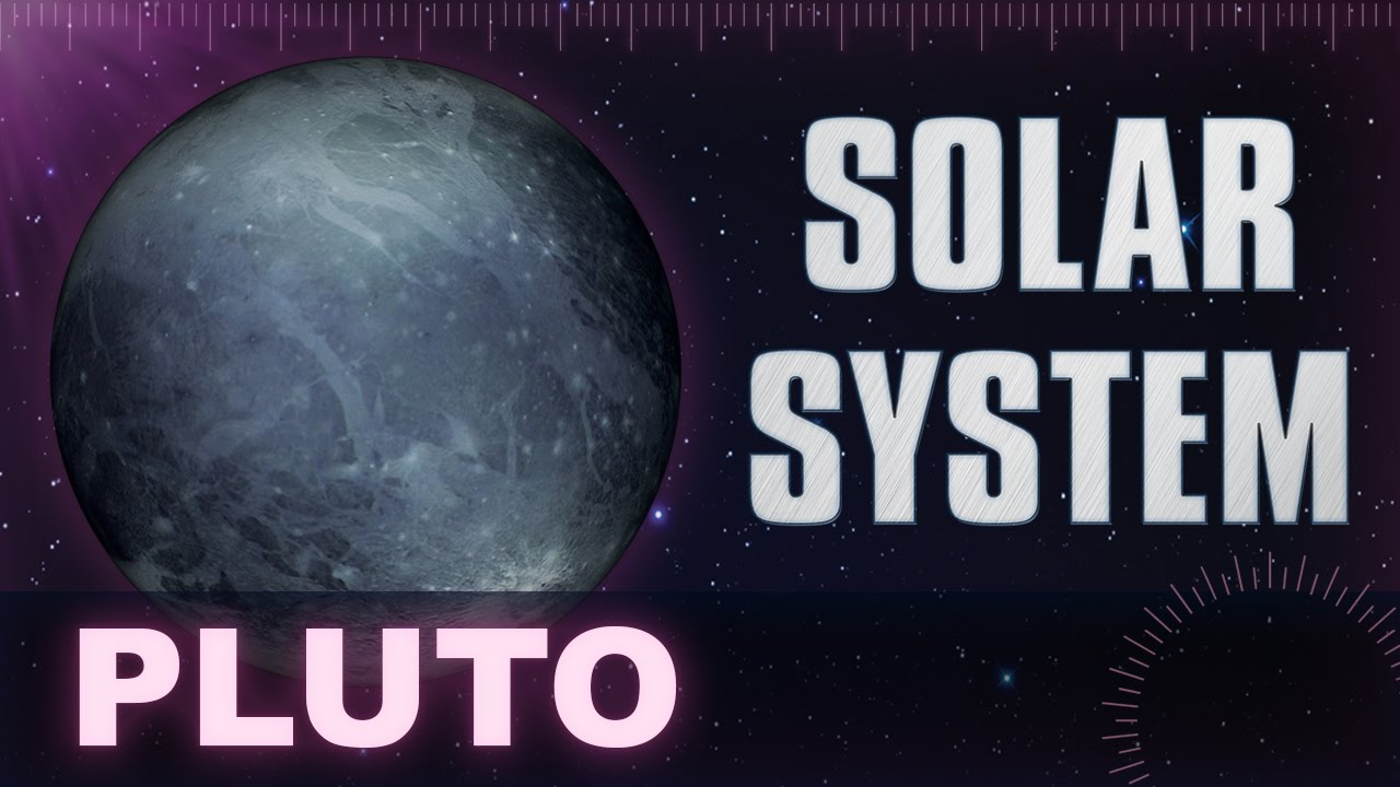 Pluto - Solar System & Universe Planets Facts - Animation ...