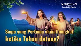 Film Pendek Rohani | KERINDUAN - Klip Film(3)Siapa Yang Pertama Akan Diangkat Ketika Tuhan Datang?