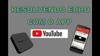 Resolvendo Problema com o App YouTube - Android/Tv Box