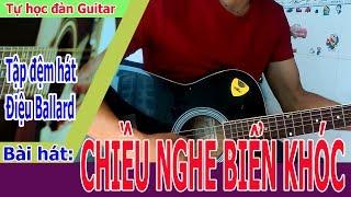 Tự Học Đàn Guitar: CHIỀU NGHE BIỂN KHÓC Guitar - Jimmy Nguyễn [ Clip cũ giờ mới up]