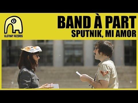 BAND À PART - Sputnik, Mi Amor [Official]