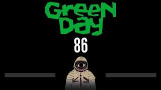 Green Day • 86 (CC) 🎤 [Karaoke] [Instrumental Lyrics]