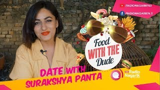 Date with SURAKSHYA PANTA | Find out what impresses her - DATE 8 | #FoodWithTheDude