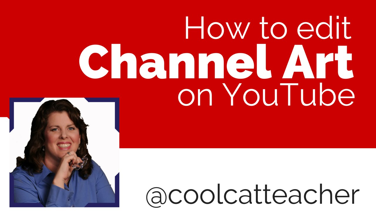 How to Edit Channel Art on YouTube - YouTube