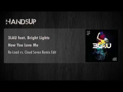 3LAU feat. Bright Lights - How You Love Me (Re-Load vs. Cloud Seven Remix Edit)