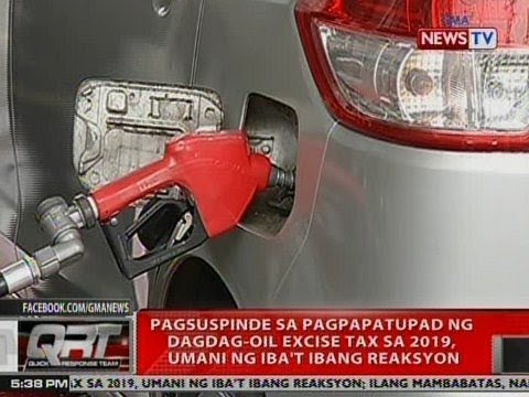 QRT: Pagsuspinde sa pagpapatupad ng dagdag-oil Excise Tax sa 2019, umani ng iba't ibang reaksyon