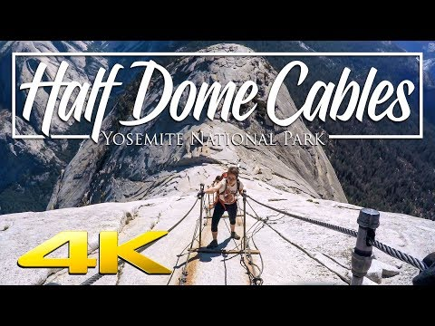 Half Dome: Part 2 - Cables & Summit 4K