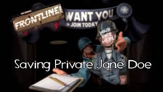 TF2 Frontline styled tune - Saving Private Jane Doe