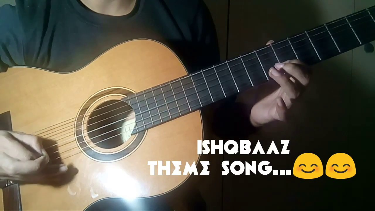 Ishqbaaz Theme Song Star Plus Guitar Cover Youtube