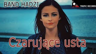BAND HADŻI  Czarujace Usta (official video) disco polo 2018