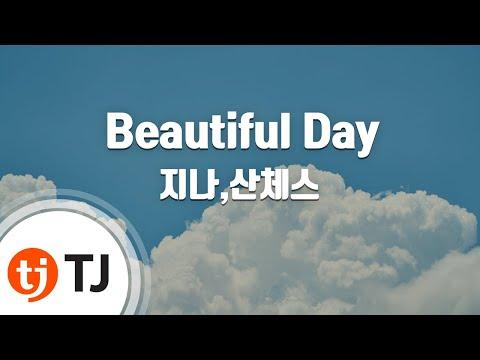 [TJ노래방] Beautiful Day - 지나,산체스(팬텀) ( - G.NA,Sanchez) / TJ Karaoke