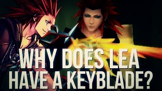 Why Does Lea Have a Keyblade? (Kingdom Hearts Discussion)