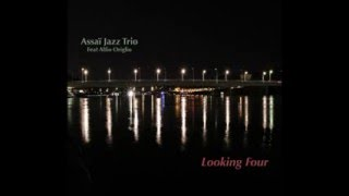 "Teaser Assai Jazz Trio + Alfio Origlio, new CD ""Looking Four"""