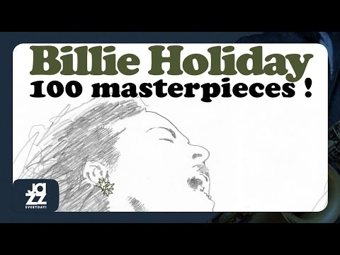 Billie Holiday - Best of (I'm a Fool to Want You, One for My Baby, A Fine Romance and more hits!)
