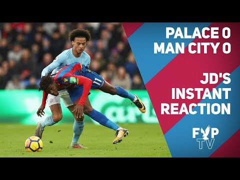 Crystal Palae 0-0 Man City: Jim Daly's instant reaction from Selhurst [FYP TV]