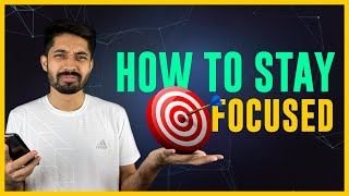 How to Stay Focused | The Power of Intense Focusing