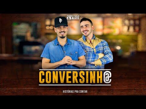 Pedro Paulo & Alex – Conversinha