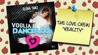 THE LOVE CREW - Reality | Album: Voglia di Dancefloor VOL 2
