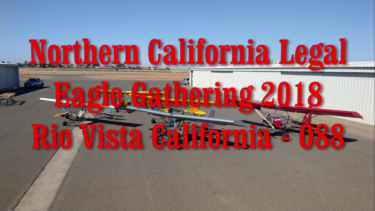 Northern California Legal Eagle Gathering - Rio Vista - 2018