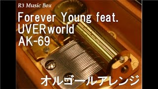 Forever Young feat. UVERworld/AK-69【オルゴール】 (TBS系ドラマ『拝啓、民泊様。』挿入歌)